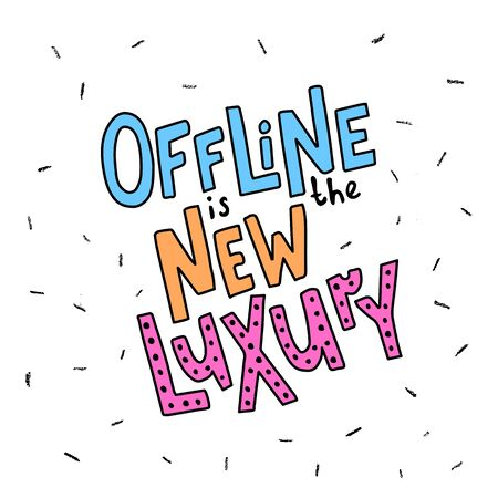 vector illustration, offline is the new luxury hand drawn lettering text, cartoon style