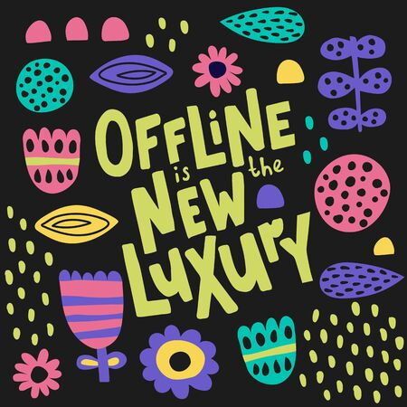 vector illustration, offline is the new luxury hand drawn lettering text on black background