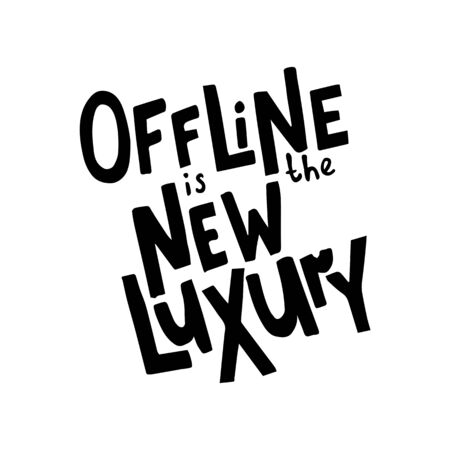 vector illustration, offline is the new luxury hand drawn lettering text on isolated background