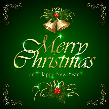 Green background with inscription Merry Christmas, golden bells, holly berry and floral elements, illustration. Illustration