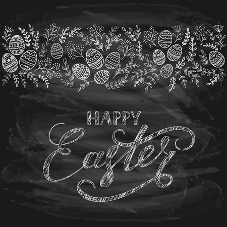 grunge backgrounds: Floral pattern and decorative eggs on black chalkboard background, lettering Happy Easter writing in white chalk, illustration.