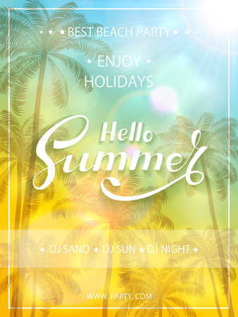 beach party: Beach party flyer template. Lettering Hello Summer and enjoy holidays on sunny background. Poster with palm trees, illustration. Illustration