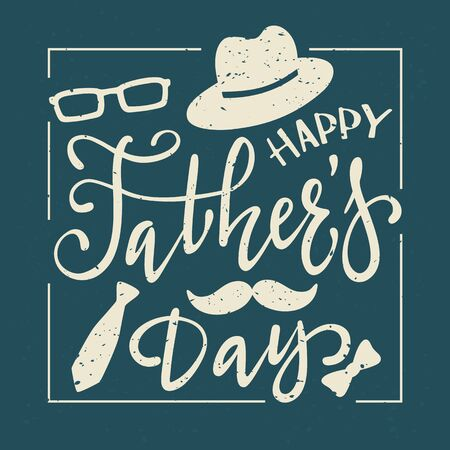 Happy father's day greeting card with grunge lettering, hat, moustache, glasses and tie on blue background. The concept of best dad can be used for cards, posters, banners and clothing design, illustration..