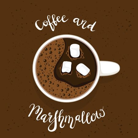 White cup of coffee or espresso with marshmallows, top view. White lettering Coffee and Marshmallow on brown grunge background. Theme of morning beverage for advertising poster and banners, illustration.