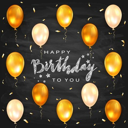 Lettering Happy Birthday To You on blackboard background. Decorations with golden balloons and confetti. The concept of holiday card can be used for congratulation, posters and banners, illustration.
