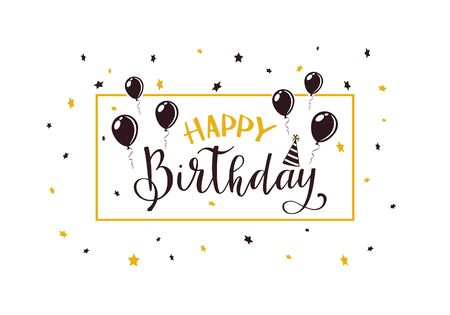 Black and golden text Happy Birthday with balloons, holiday cap and stars isolated on white background. Illustration can be used for cards, childrens clothing design, invitations and banners.