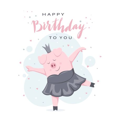 Happy Birthday on white background with stars and hearts. Birthday image. Happy piggy princess in a tutu. Cartoon illustration can be used for holiday card, children's clothing design and banners. Ilustrace