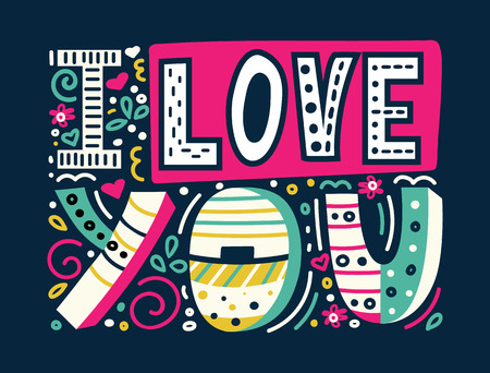I love you-unique hand drawn inspirational quote. Colorful lettering for t-shirt print, postcards and banners. Happy Valentines day card. Modern doodle lettering. Vector conceptual illustration.