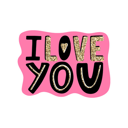 I love you-hand drawn romantic quote. Valentines Day card with glitter text on pink background. Doodle modern printable design for greeting cards, tattoo, invitations, t-shirt. Vector illustration.