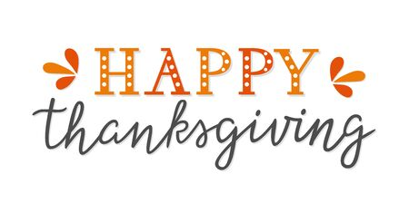 Happy Thanksgiving unique hand lettering isolated on white background. Hand drawn text for greeting card, poster, web banner, invitation, flyer. Happy thanksgiving calligraphy. Vector illustration