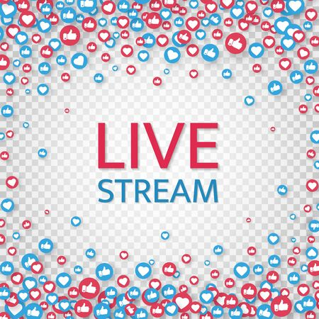 Live stream background with like and thumbs up icons. Live streaming, video, news symbol on transparent background. Social media template. Broadcasting, online stream button. Vector illustration Illustration