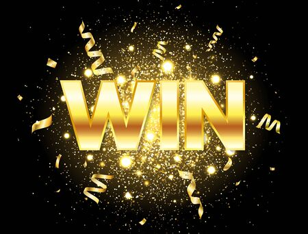 Win golden text with glitter, sparkles and falling confetti. Bright congratulations background. Big win. Winners team. Confetti explosion. Successful champions. The first place. Vector illustration