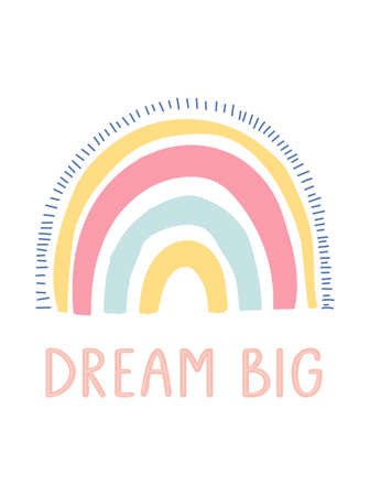 Dream big unique hand lettering quote. Cute kids nursery icon. Hand drawn rainbow. Baby shower. Lovely cartoon rainbow for wallpaper, fabric, wrapping, apparel. Vector illustration
