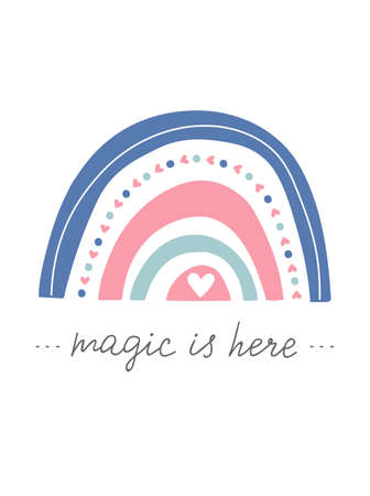Hand drawn rainbow. Magic is here unique hand lettering quote. Cute kids nursery decor. Baby shower poster. Lovely cartoon rainbow for wallpaper, fabric, wrapping, apparel, print. Vector illustration