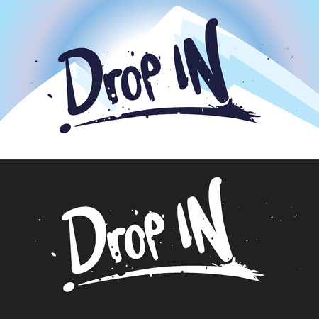 stirring: lettering Drop in. Snowboarding, ski, extreme sport. background of mountains and the black-white