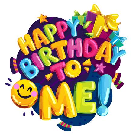 Feliz cumpleaños a mí ilustración vectorial de color. Impresión divertida fiesta de dibujos animados. Letras de burbujas coloridas