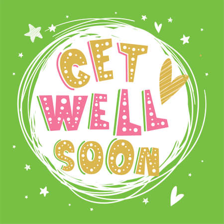 """Motivational poster with hand drawn lettering """"Get well soon"""". Cute artwork for greeting card, inspirational banner, print. Vector background with positive quote, hearts and stars. Circle composition"""