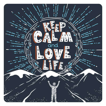 Stylish inspirational poster design with hand drawn text, sunlight, mountains and man silhouette in vector. Template for sticker, motivational banner, print. Keep calm and love life