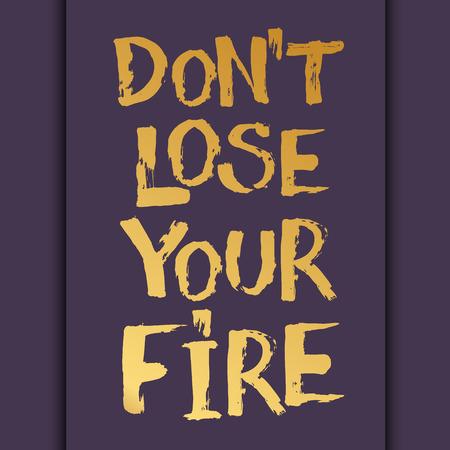 inspiracion: Vector el cepillo de mano con letras del cartel de la tipograf�a de inspiraci�n - No pierda su fuego.