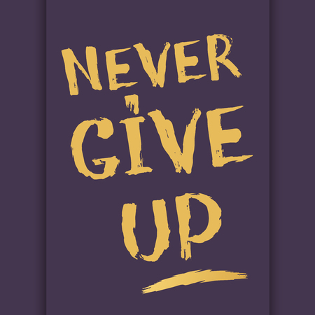 give up: Never give up inscription hand-drawn lettering greeting card