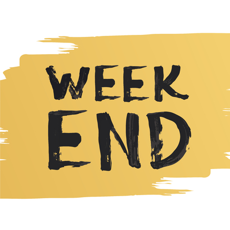 friendliness: Weekend lettering with hand brush vector design.