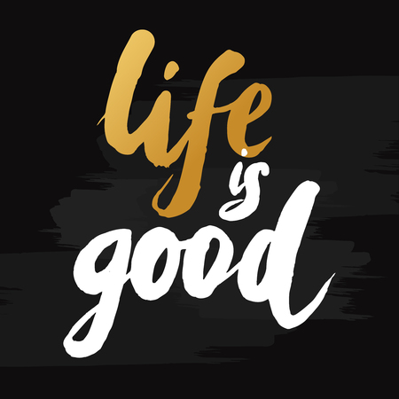 """cotizacion: palabra dibujados a mano """"la vida es buena"""" en color oro. Cita inspirada manuscrita con tinta dorada. letras de encargo para carteles, camisetas y tarjetas de felicitación. vector de la caligrafía aislado sobre fondo negro con efecto de pincel Vectores"""