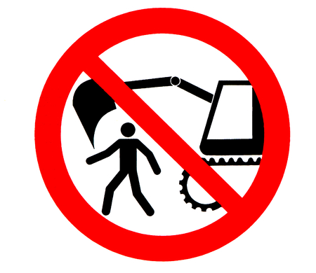 Excavator danger sign. It is forbidden to pass or stay within the range of earthmoving machines