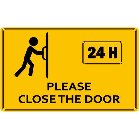 Close the door sign. Keep this door closed sign