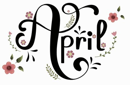 APRIL month vector with flowers and leaves. Floral decoration text. Hand drawn lettering. Illustration April calendar