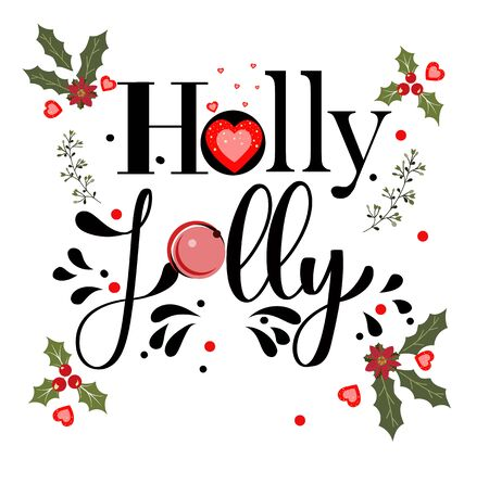 Holly Jolly - Vector text decorated with flowers, hearts, and leaves for banners, cards and more. Illustration holly jolly Christmas