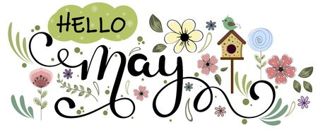 Hello May. May month vector hand lettering with flowers, bird house and leaves. Floral decoration. Illustration month may