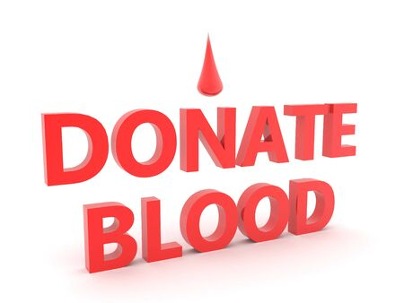 3D Red text saying donate blood with blood dropet above. 3D Rendering isolated on white.