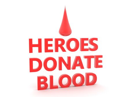 3D Red Text saying Heroes Donate Blood. 3D Rendering isolated on white.