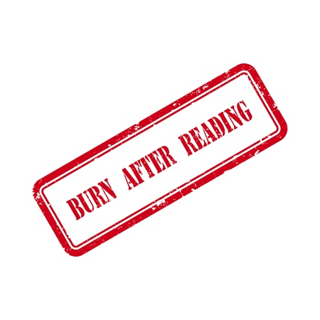 Burn After Reading  Grunge Rubber Stamp  Vector Illustration Stock Vector - 20439708