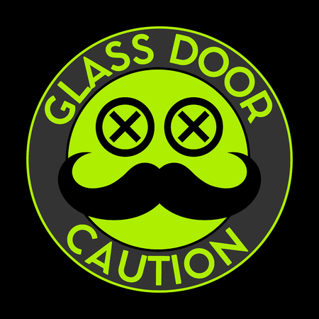 cautionary: Trendy Sticker on the GLASS door. Silhouette hipster eyes and mustache. Vector illustration.