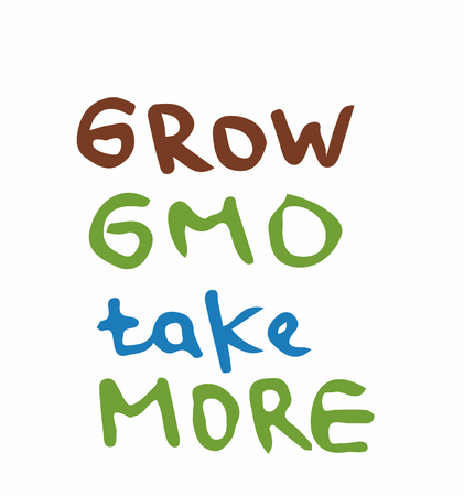 Support GMO grow take more slogan science innovation technology gene biology vector