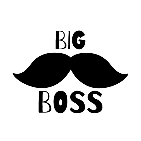 Big boss - quote isolated on white background. Print for poster, t-shirt, bags, postcard, sweatshirt, flyer. Big Boss phrase and mustache.