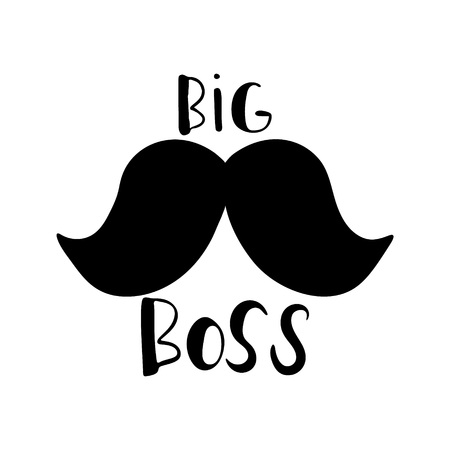 Big boss - quote lettering isolated on white background. Print for poster, t-shirt, bags, postcard, sweatshirt, flyer. Big Boss phrase and mustache.