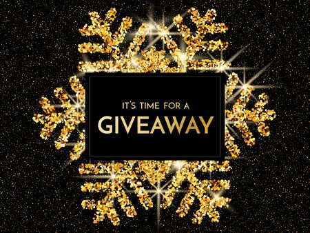 Time for a giveaway - banner template. It s time for a Giveaway phrase on gold and black background. Christmas and New Year giveaway - holiday banner template. Vector illustration.