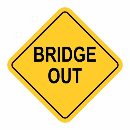Bridge Out Traffic Sign isolated on white background