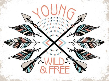 Hand drawn tribal label with crossed arrows . Young, wild, free.