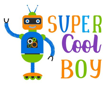 Super cool boy. Flat character robot. Character fashion robot toy with slogan text. For design t-shirt. Vector illustration