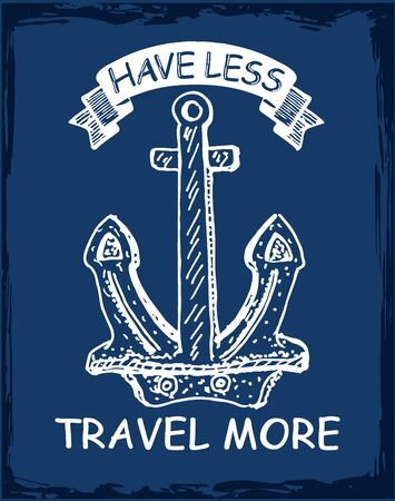 Have less, travel more inspiring lettering on a dark background