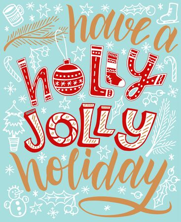Have a holly jolly holiday. Vintage hand lettering. Holiday lettering