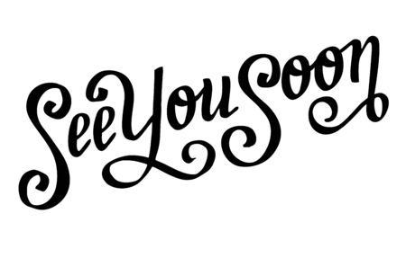 See you soon. Hand drawn lettering phrase. Design element for poster, greeting card, banner