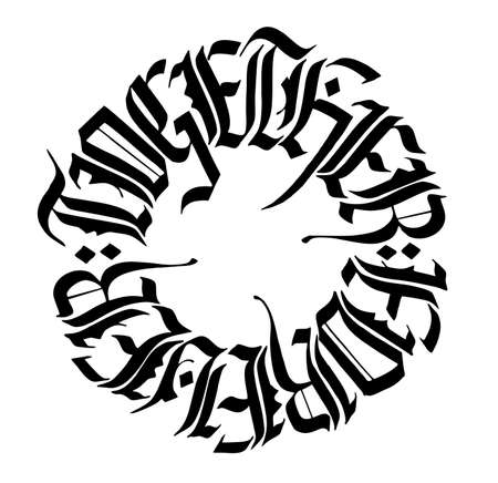 Together forever. Gothic Calligraphy. Gothic circular lettering