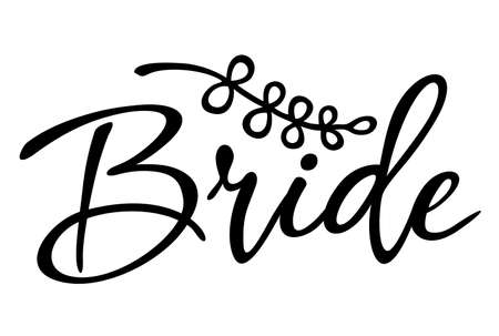 Bride team word calligraphy fun design to print on tee, shirt, hoody, poster banner sticker, card. Hand lettering text vector illustration