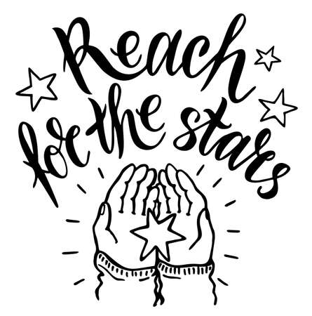 Reach For The Stars vector quote inscription. Motivational lettering text. Beautiful greeting card, congratulations, lettering and calligraphy sticker, logo, cover.