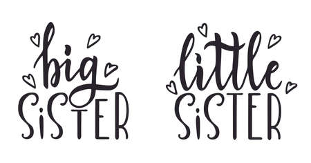 Big sister little sister hand drawn calligraphy lettering on isolated. Typography design for greeting card, invitation, poster, textile, nursery, kids fabric, clothes, t-shirts. Vector illustration