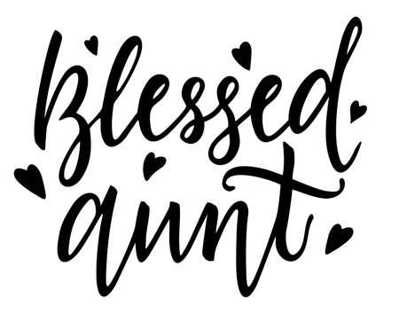 Blessed aunt t-shirt design. Hand lettering illustration. sign inspirational quotes and motivational typography art lettering composition design. Vector Arts Design